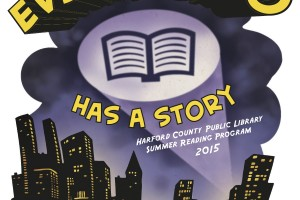 "Harford County Public Library's 2015 Summer Reading Program, ""Every Hero Has A Story"" starts June 22"