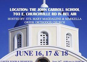 Saints Mary Magdalene and Markella Greek Orthodox Church hosts annual Greek Festival at The John Carroll School June 16, 17 &18